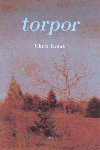 Torpor (Semiotext(e) / Native Agents) by Kraus, Chris (2006) Paperback