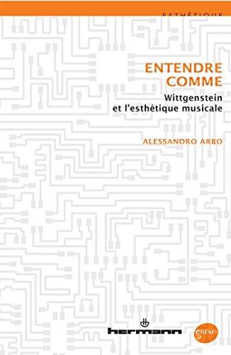 Entendre comme: Wittgenstein et l'esthétique musicale