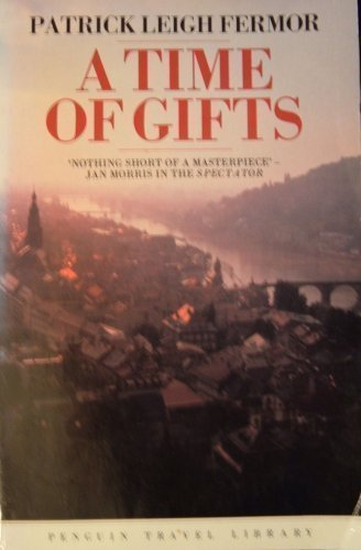 A Time of Gifts: On Foot to Constantinople: From the Hook of Holland to the Middle Danube (Travel Library)