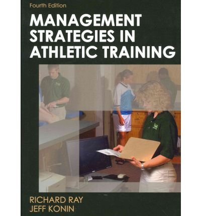 [(Management Strategies in Athletic Training)] [Author: Richard Ray] published on (October, 2011)