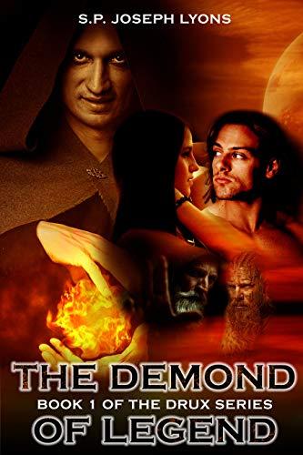 The Demond of Legend (The DRUX Series Book 1) by S.P. Joseph Lyons