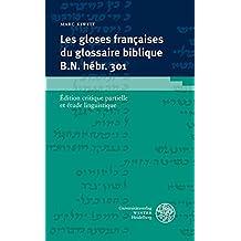Les gloses françaises du glossaire biblique B.N. hébr. 301: Édition critique partielle et étude linguistique (Romanische Texte des Mittelalters)