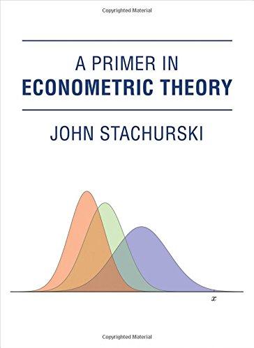 A Primer in Econometric Theory (The MIT Press) por John Stachurski