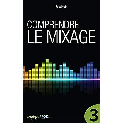 Comprendre le mixage (Partie 3)
