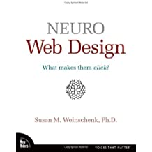Neuro Web Design: What Makes Them Click? (Voices That Matter) by Weinschenk, Susan 1st (first) Edition (2008)