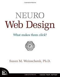 Neuro Web Design: What Makes Them Click? (Voices That Matter) by Susan Weinschenk (23-Dec-2008) Paperback