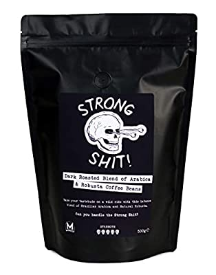 Strong Shit! - Dark Roasted Blend of Arabica and Robusta Coffee Beans - 500g by Moreish Coffee Roasters