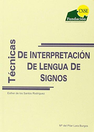 Tecnicas de interpretacion de lengua de signos por E. De Los Santos