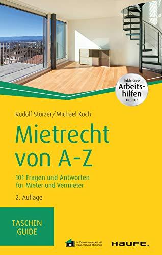 Mietrecht von A-Z: 100 Fragen und Antworten für Mieter und Vermieter (Haufe TaschenGuide 292)