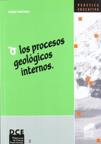 Los procesos geológicos internos (Síntesis educación) por Emilio Pedrinaci Rodriguez
