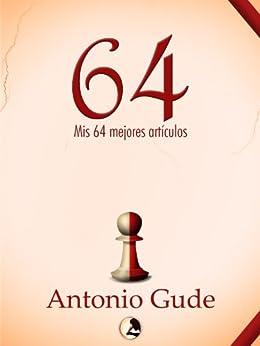 64. Mis mejores artículos (Spanish Edition) von [Gude, Antonio]