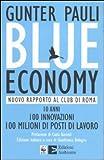 Image de Blue economy. Nuovo rapporto al Club di Roma. 10 anni, 100 innovazioni, 100 milioni di posti di lavoro
