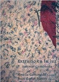 Extravío en la luz par Antonio Gamoneda