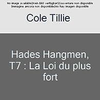 Hades Hangmen, tome 7 : La Loi du plus fort par Tillie Cole