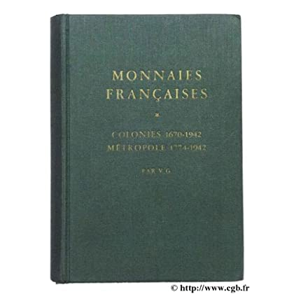 Monnaies françaises colonies 1670-1942 et métropole 1774-1942.
