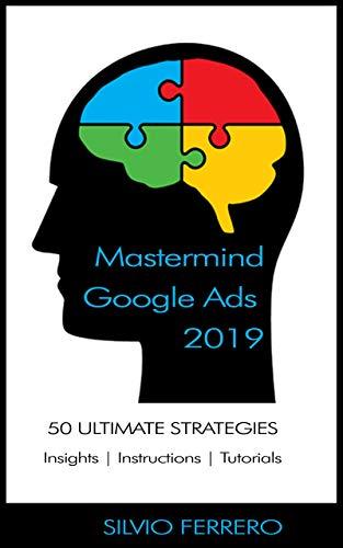 Mastermind Google Ads 2019: 50 Ultimate Strategies (English ...