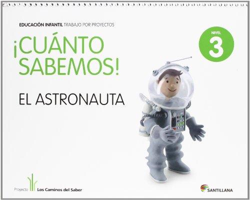 Cuanto Sabemos el Astronauta Educ Infantil 5 Años Trabajo Por Proyectos los Caminos Del Saber Santillana - 9788468002293