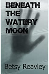 Beneath the Watery Moon Paperback