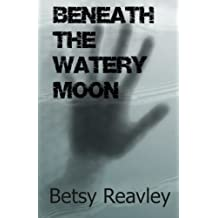 Beneath the Watery Moon