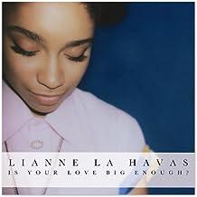 Is Your Love Big Enough? by Lianne La Havas (2012-07-09)