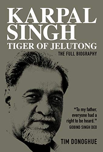 Karpal Singh:  Tiger of Jelutong: The full biography