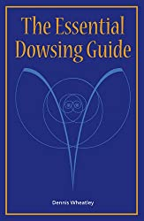 The Essential Dowsing Guide: 1