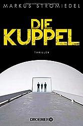 Die Kuppel: Thriller
