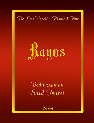 Rayos (La Colección Risale-i Nur en Español nº 14) por Said Nursi
