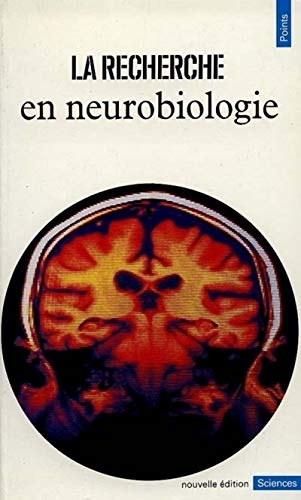 La Recherche en neurobiologie