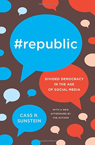 #Republic: Divided Democracy in the Age of Social Media por Cass R. Sunstein