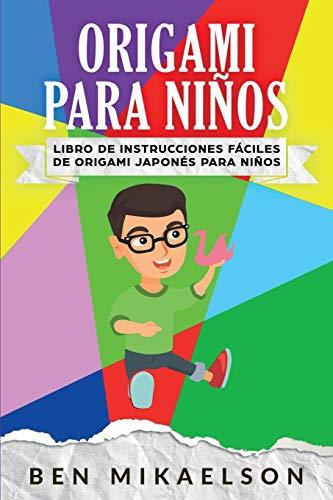 Origami para Niños: Libro de Instrucciones Fáciles de Origami Japonés para Niños