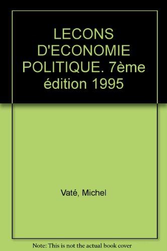 LECONS D'ECONOMIE POLITIQUE. 7ème édition 1995
