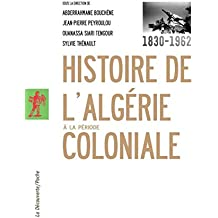 Histoire de l'Algérie à la période coloniale, 1830-1962 (POCHES ESSAIS)