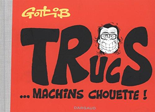 Trucs... Machins chouette ! - tome 0 - Trucs... Machins chouette !