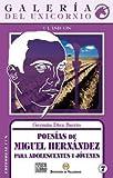 Poesías de Miguel Hernández para adolescentes y jovenes (Galería del unicornio)