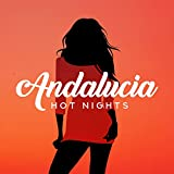 Andalucia Hot Nights: Arabic Trance Dance, Oasis of Mystery and Passion