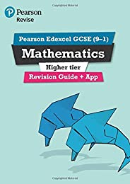 Pearson Edexcel GCSE (9-1) Mathematics Higher tier Revision Guide + App: Catch-up and revise