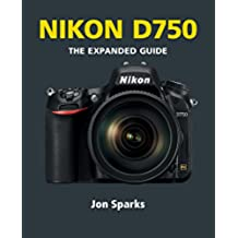 Nikon D750 (The Expanded Guide) (English Edition)