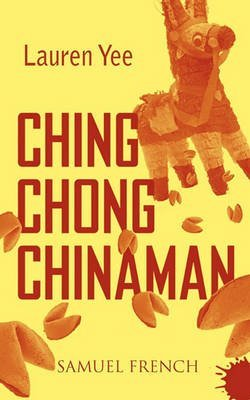 [Ching Chong Chinaman] (By: Lauren Yee) [published: January, 2011]