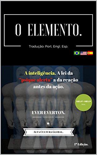 o-elemento-a-inteligencia-a-lei-da-psique-alerta-a-da-reacao-antes-da-acao-portuguese-edition
