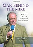The Man Behind The Mike: The official biography of Mike Tucker, 'The Voice of Equestr...