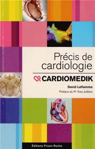 Précis de cardiologie. Cardiomedik par David Laflamme