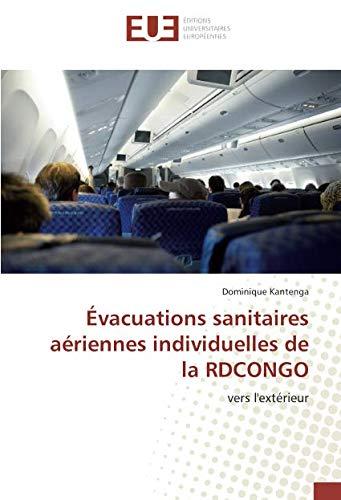Évacuations sanitaires aériennes individuelles de la RDCONGO: vers l'extérieur par Dominique Kantenga