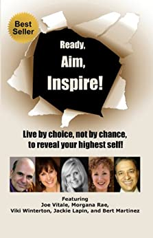 Ready, Aim, Inspire!: Live By Choice, Not By Chance, To Reach Your Highest Self (English Edition) par [Winterton, Viki, Vitale, Joe, Martinez, Bert, Rae, Morgana, Lapin, Jackie]