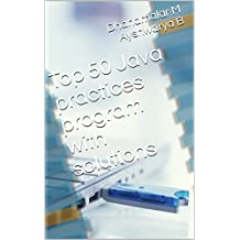 Top 50 Java practices program with solutions (English Edition)