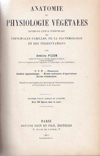 Anatomie et physiologie végétales suivies de l'étude élémentaire des principales familles, de la bactériologie et des fermentations