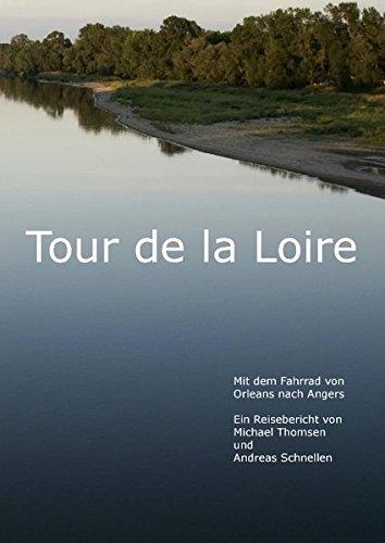 Tour de la Loire: Mit dem Fahrrad von Orleans bis Angers