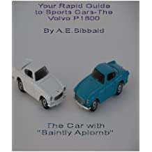 Your Rapid Guide to:Sports Cars-The Volvo P1800 (The Car with Saintly Aplomb) (English Edition)