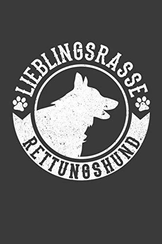 Lieblingsrasse Rettungshund: Rettungshund Liniertes DinA 5 Notizbuch für Hundefreunde und Hunde-Fans Hundeliebhaber Notizheft