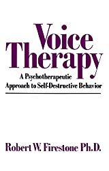 Voice Therapy: A Psychotherapeutic Approach to Self-Destructive Behavior
